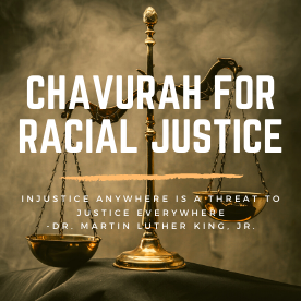"Text reads ""Chavurah for Racial Justice."" In the background, a brass set of scales to symbolize justice."